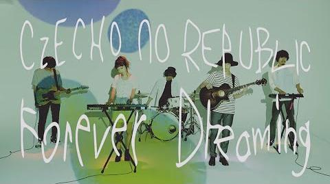 Forever_Dreaming(English_Ver.)_Czecho_No_Republic(チェコ・ノー・リパブリック)