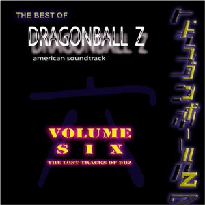 Best of Dragon Ball Z: Volume 6 - The Lost Tracks of DBZ