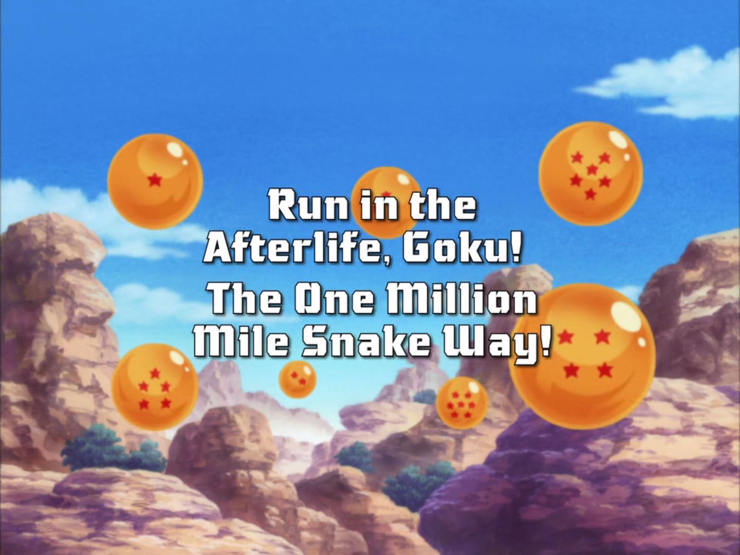 Run in the Afterlife, Goku! The One Million Mile Snake Way!
