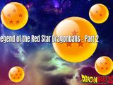 Dragonball Xz: The Legend of the Red Star Dragonballs - Part 2 (Xz)