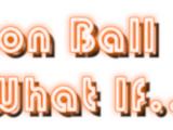Dragon Ball What If...