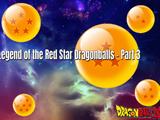 Dragonball Xz: The Legend of the Red Star Dragonballs - Part 3 (Xz)