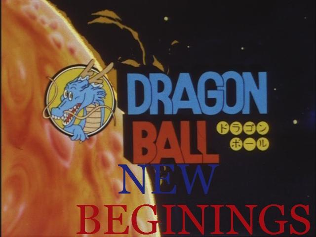 Dragon Ball: New Beginings