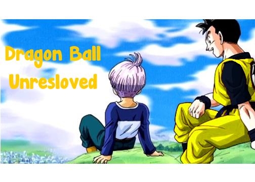 Dragon Ball: Unresolved
