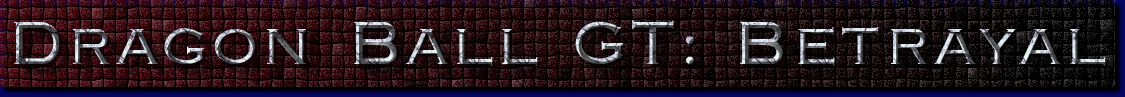 Dragon Ball GT: Betrayal (Free Edit)