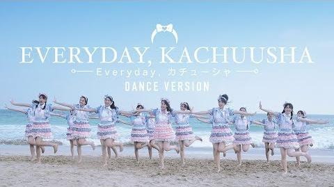 MV Everyday, Kachuusha - JKT48 (Dance Version)