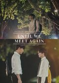 Until We Meet Again The Series-2019-03