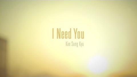 Kim Sung Kyu - I Need You