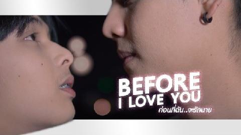 Before I Love You: Mek x Mork