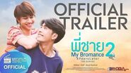 My Bromance 2꞉ 5 Years Later - Official Trailer