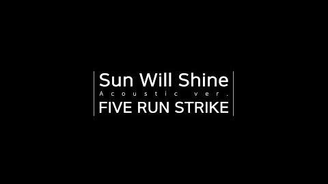 Five Run Stike - Sun Will Shine (Live Acoustic Ver