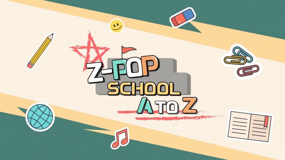 Z-POP SCHOOL: A to Z