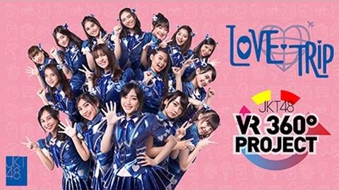 "MV 360° VR ""LOVE TRIP"" - JKT48-0"