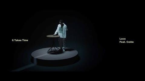 로꼬 (Loco) - It Takes Time (Feat. Colde)