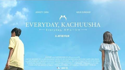 MV Everyday, Kachuusha - JKT48 (Story Version)
