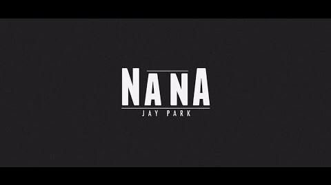 박재범 Jay Park - 나나 (NaNa) Official Music Video AOMG