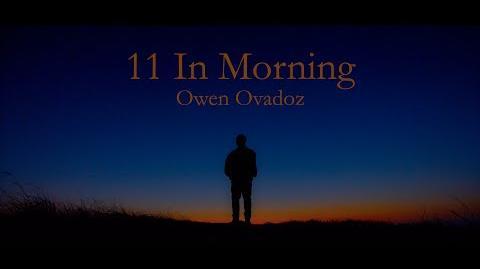 Owen Ovadoz - 11 In Morning