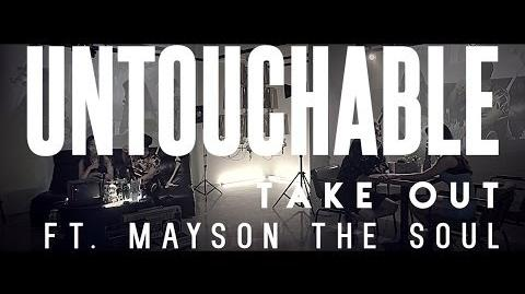 Untouchable - Take Out (Feat