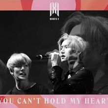 MONSTA X - YOU CAN'T HOLD MY HEART