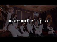 Dreamcatcher(드림캐쳐) 'Eclipse' MV