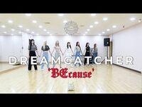 Dreamcatcher(드림캐쳐) 'BEcause' Dance Video (연습실 ver
