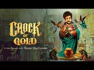 Crock of Gold - A Few Rounds with Shane MacGowan - Official Trailer