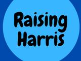 Raising Harris
