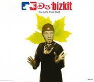 Des'bizkit - You Gotta Break Stuff