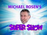 Michael Rosen's Super Show