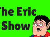 The Eric Show