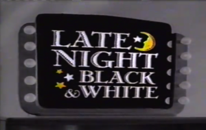 Late Night Black & White (UltraToons Network)