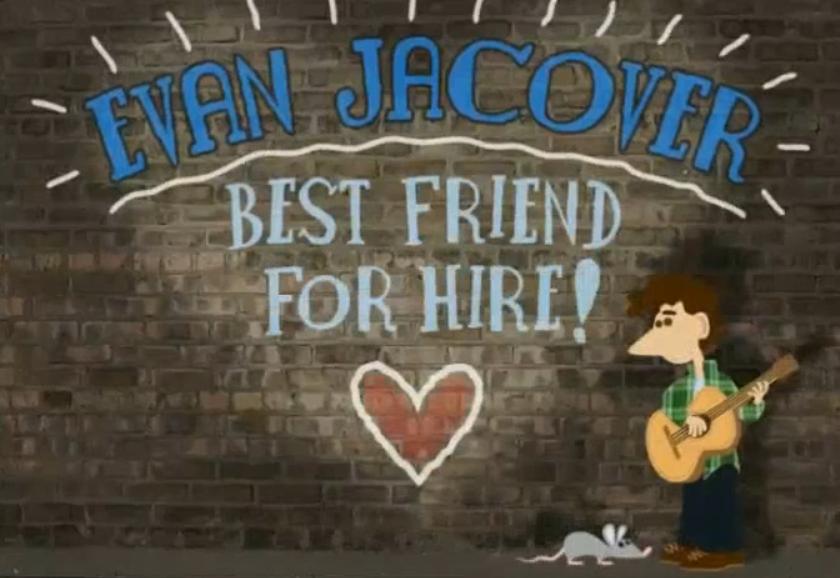 Evan Jacover, Best Friend for Hire