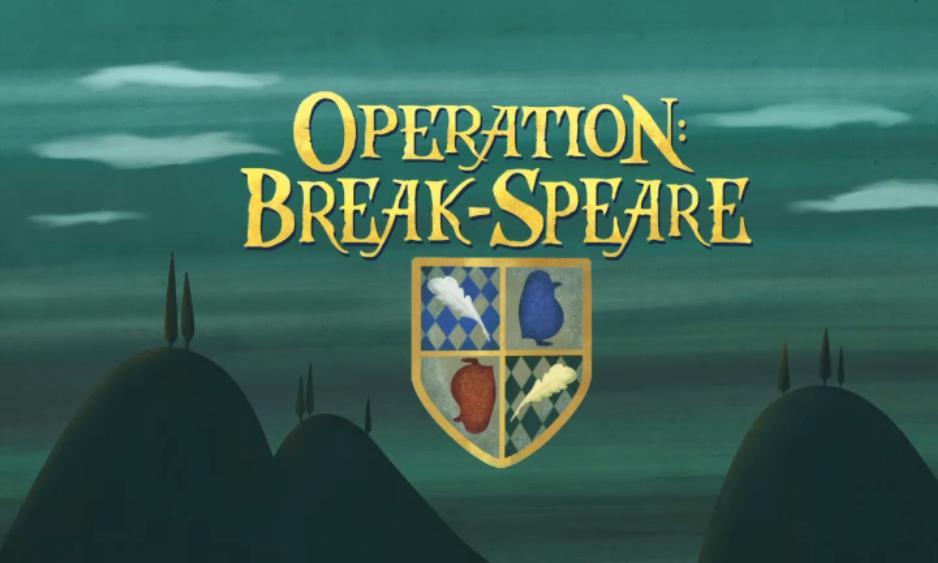 Operation: Break-Speare