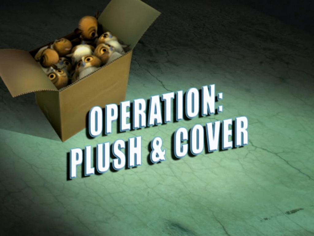 Operation: Plush and Cover