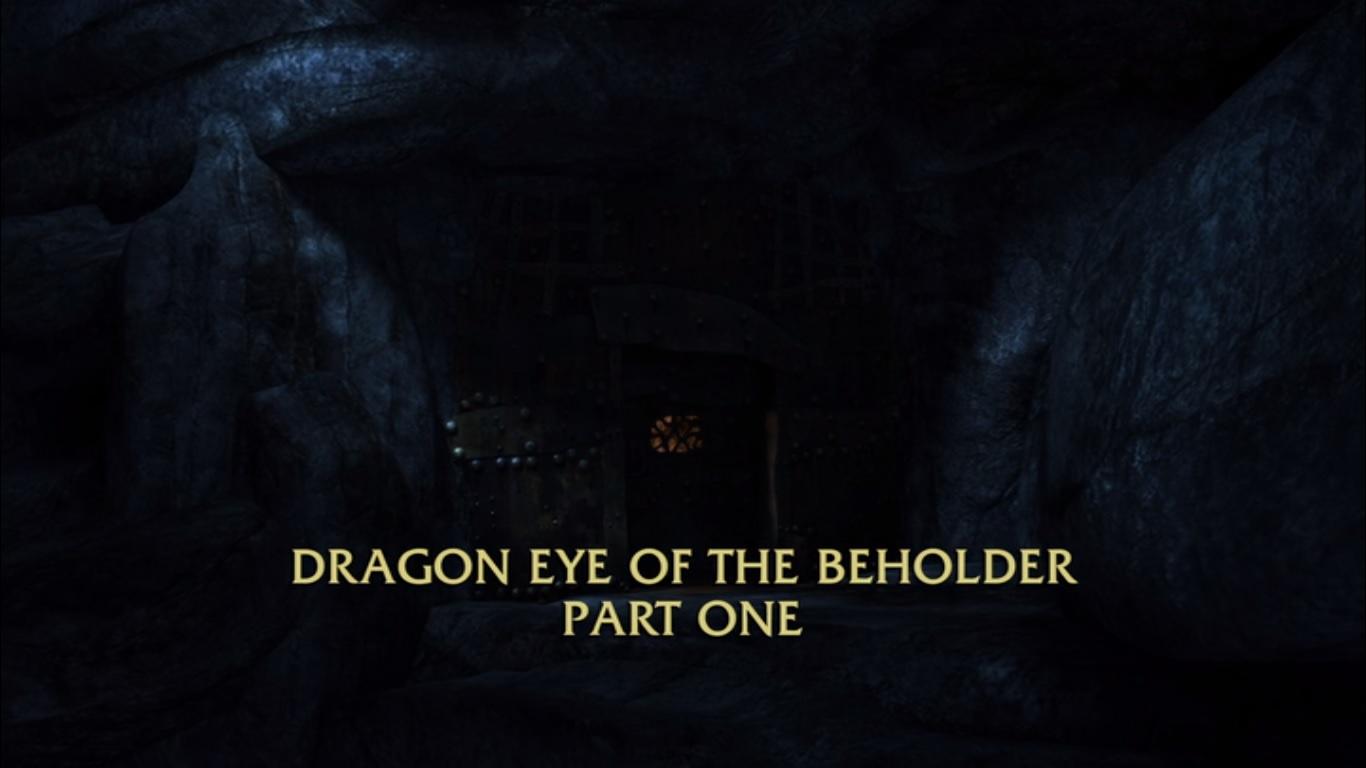 Dragon Eye of the Beholder Part I