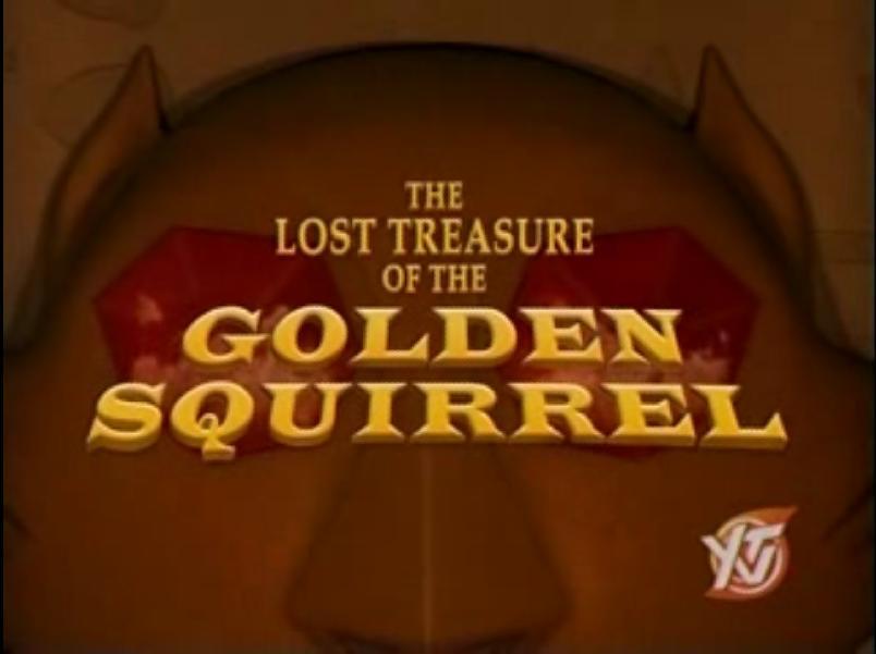 The Lost Treasure of the Golden Squirrel
