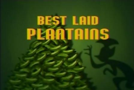 Best Laid Plantains