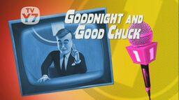 Goodnight-and-Good-Chuck-Title.jpg