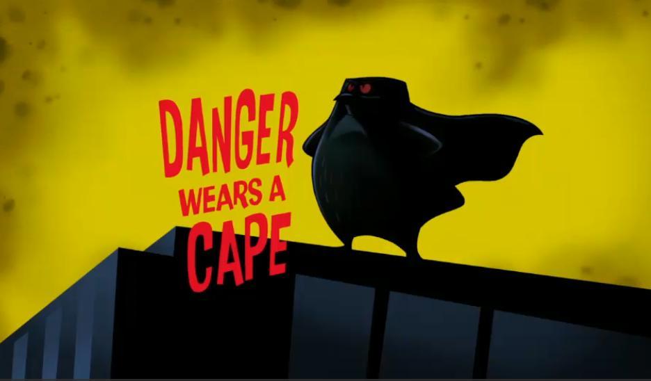 Danger Wears A Cape