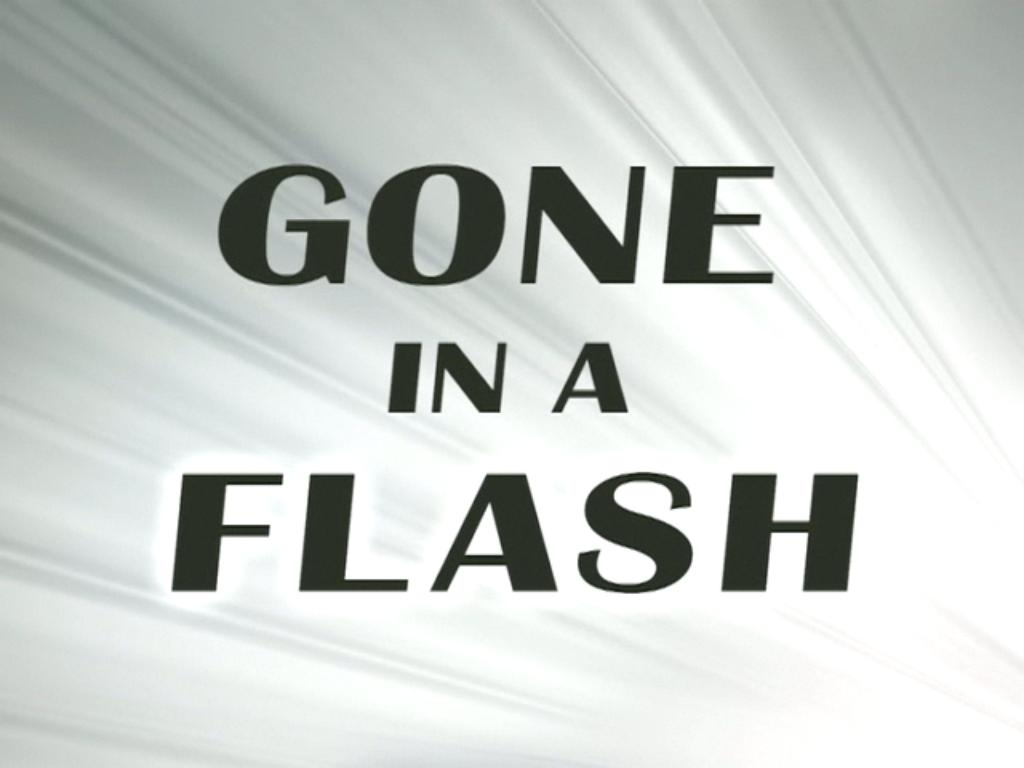 Gone in a Flash