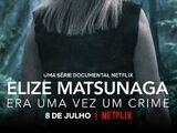 Elize Matsunaga: Once Upon a Crime