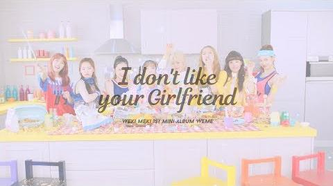 Weki Meki 위키미키 - I don't like your Girlfriend M V