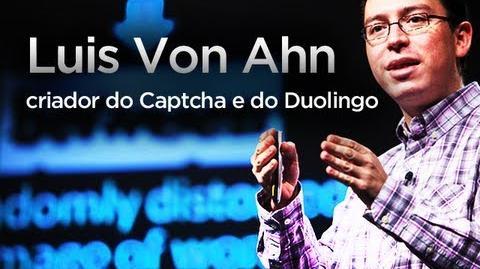 Entrevista com Luis Von Ahn, criador do Captcha e do Duolingo