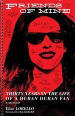 Friends of Mine Thirty Years in the Life of a Duran Duran Fan book wikipedia elisa lorello.jpg