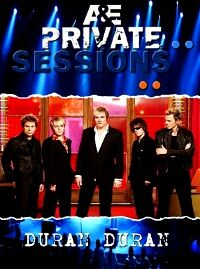 Private Sessions duran duran all you need is now.jpg