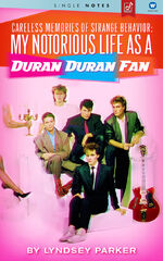 Careless Memories of Strange Behavior - My Notorious Life as a Duran Duran Fan book wikipedia lyndsey parker.jpg