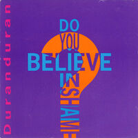 53 do you believe in shame single song uk DD 12 duran duran comprehensive vinyl discography discogs wikipedia.jpeg