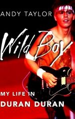 Wild-boy-my-life-in-duran-andy-taylor-hardcover-cover-art.jpg