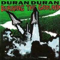 Duran duran burning the ground wikipedia song.jpg