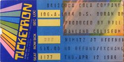 DURAN DURAN 1984 used concert ticket. At Oakland coliseum in Oakland California. April 12th 1984. Seven and the Ragged Tiger tour wikipedia.JPG